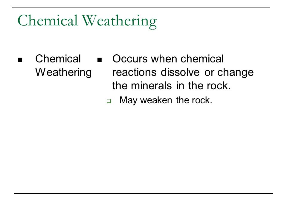 Chemical Weathering Chemical Weathering