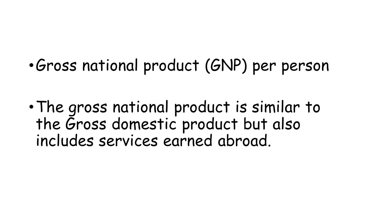 Gross national product (GNP) per person