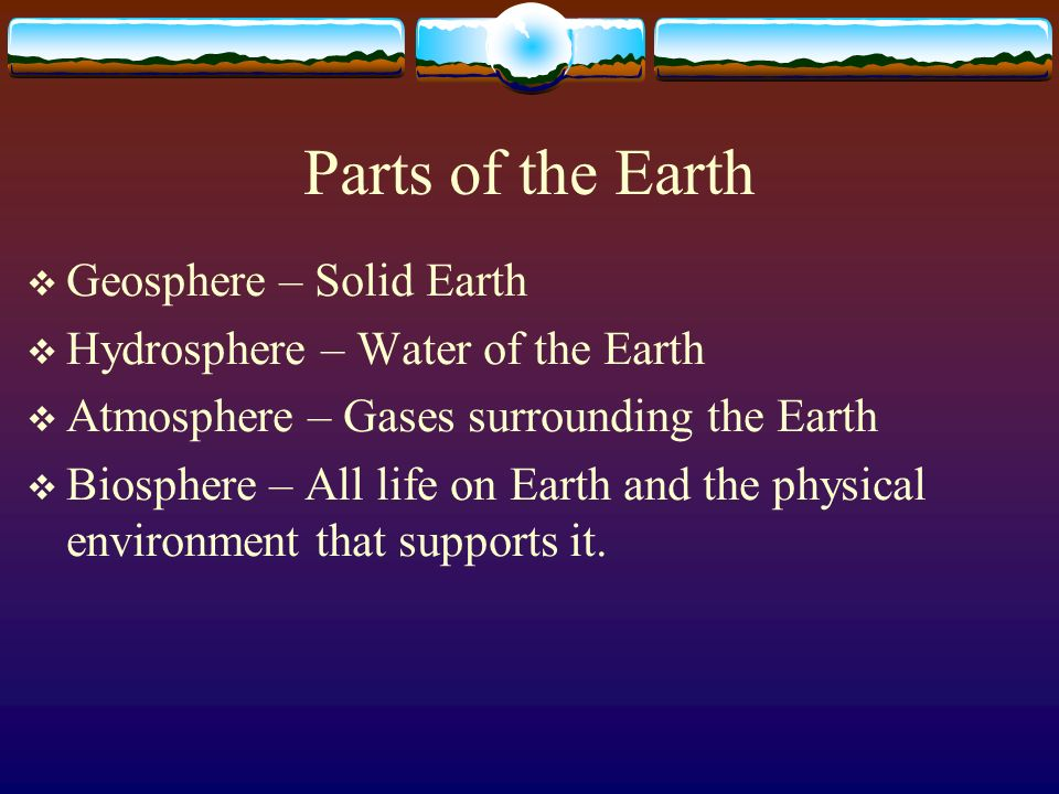 Parts of the Earth Geosphere – Solid Earth