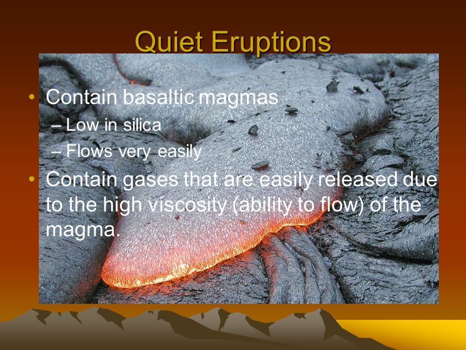 Quiet Eruptions Contain basaltic magmas