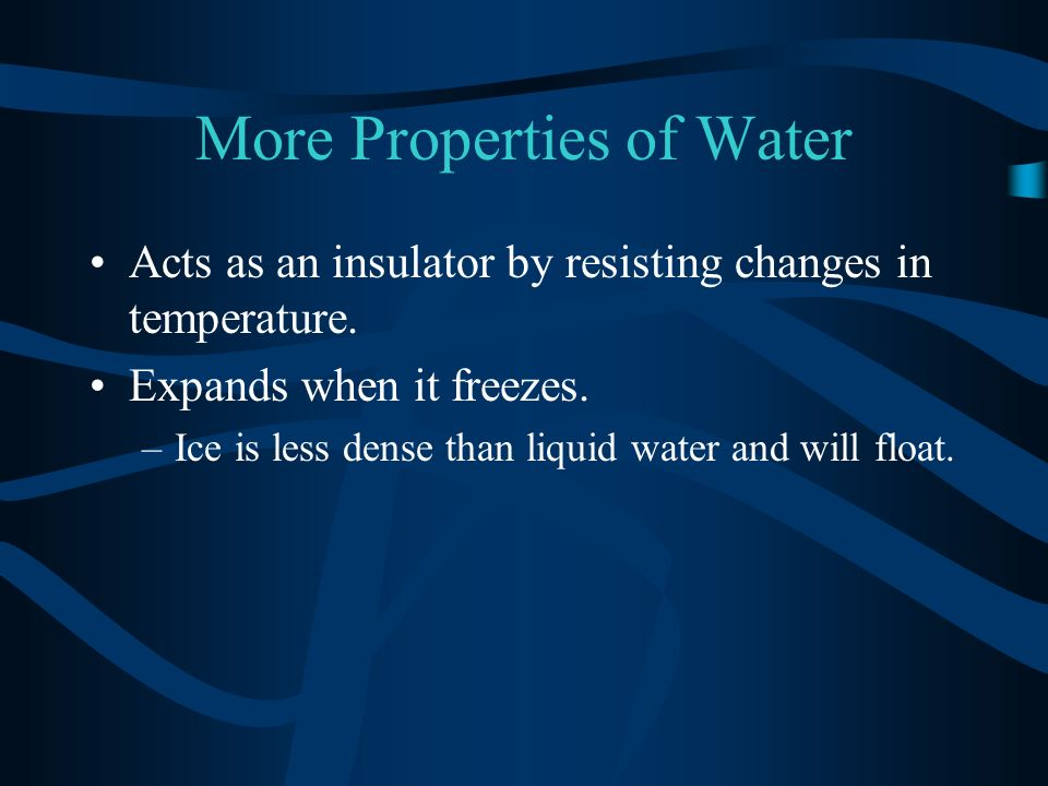 More Properties of Water