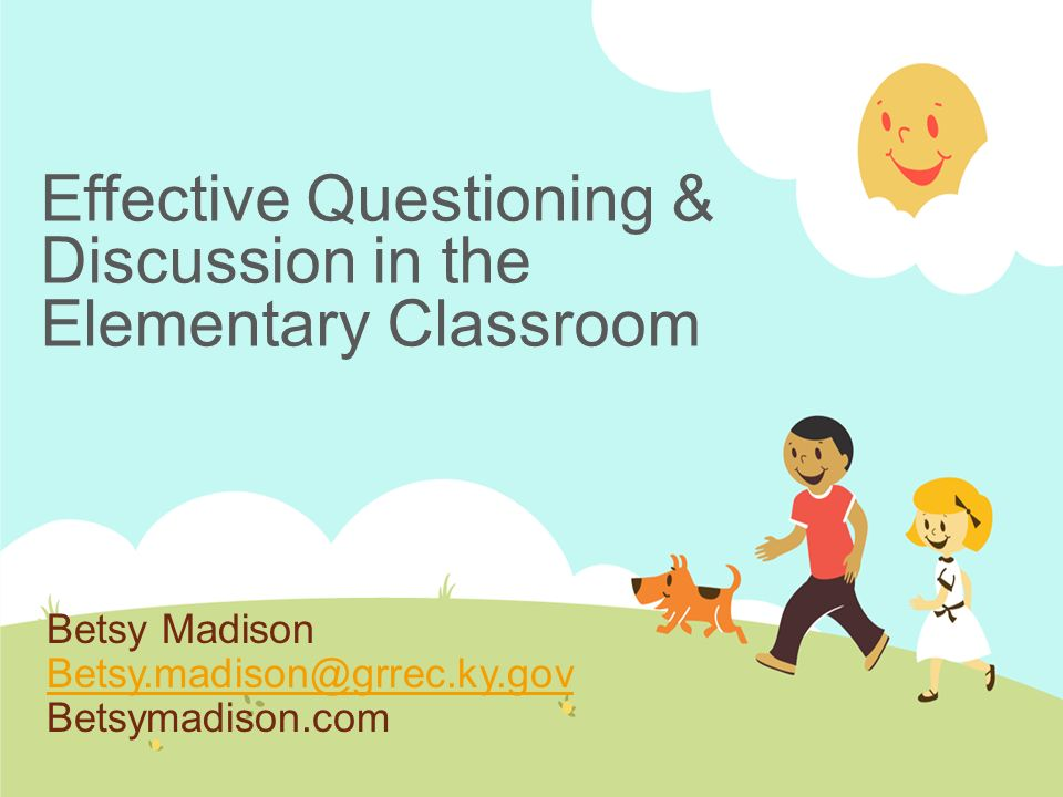 effective questioning Effective questioning and classroom talk to develop learning & higher order  thinking, promoting imagination, speculation, creative thinking & to pitch a.