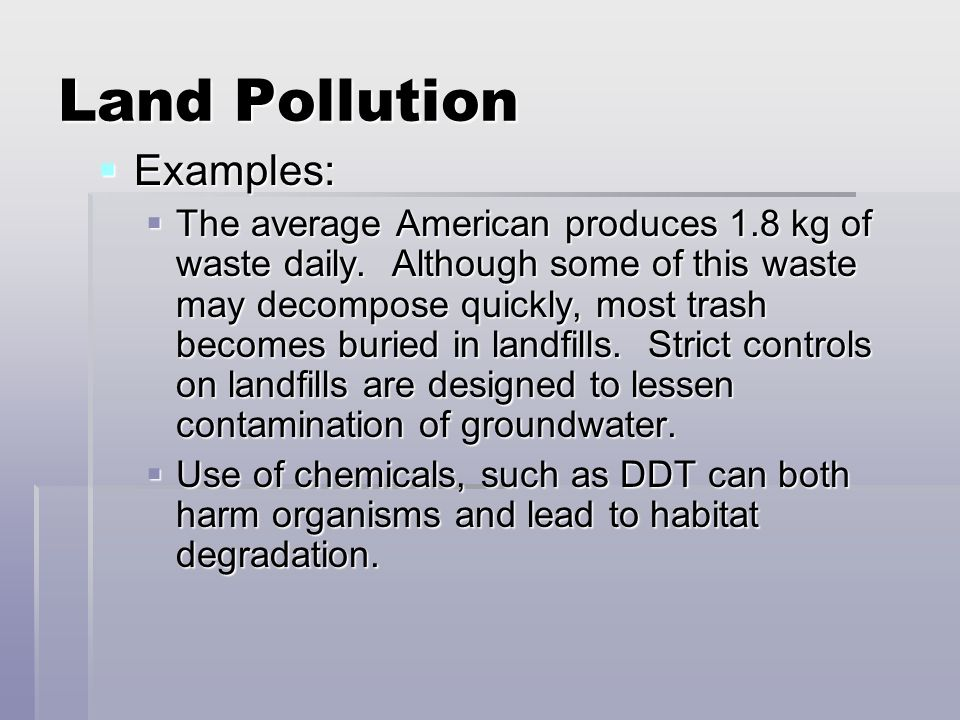 Land Pollution Examples:
