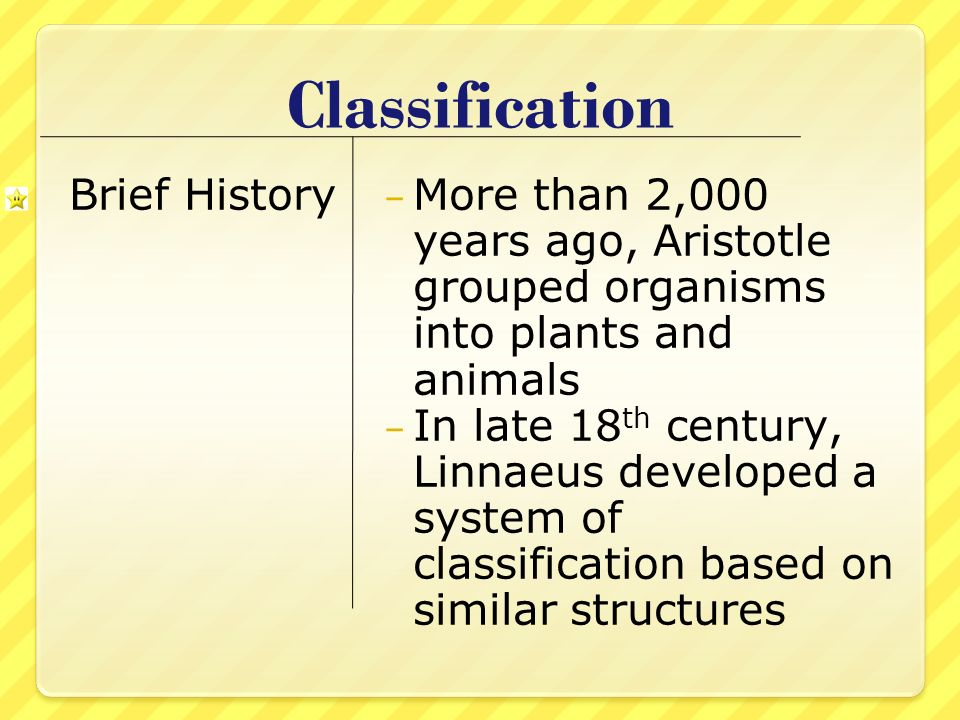 Classification Brief History