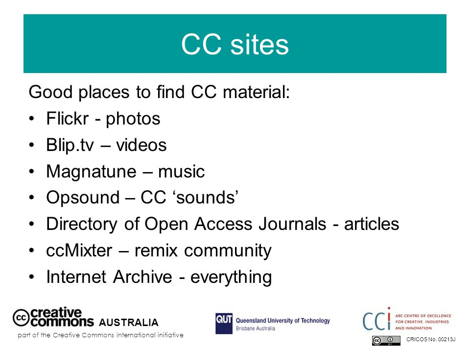 CC sites Good places to find CC material: Flickr - photos