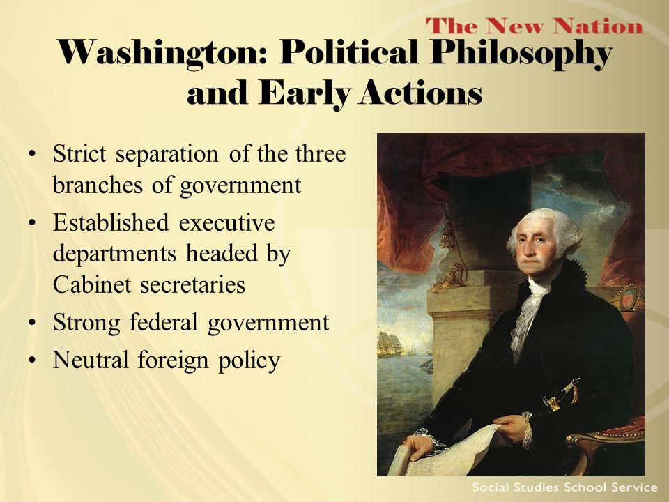 Washington: Political Philosophy and Early Actions