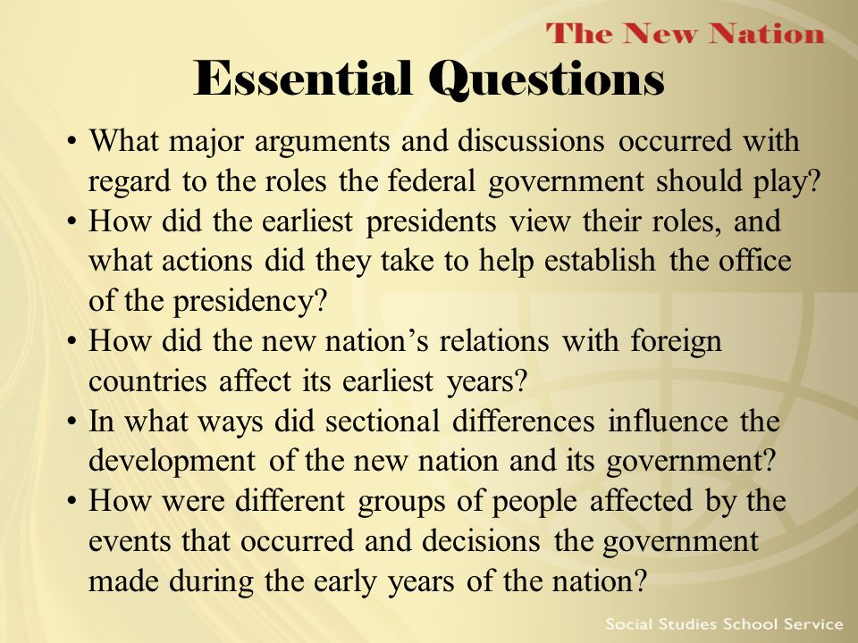 Essential Questions What major arguments and discussions occurred with regard to the roles the federal government should play