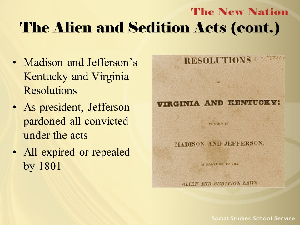 The Alien and Sedition Acts (cont.)