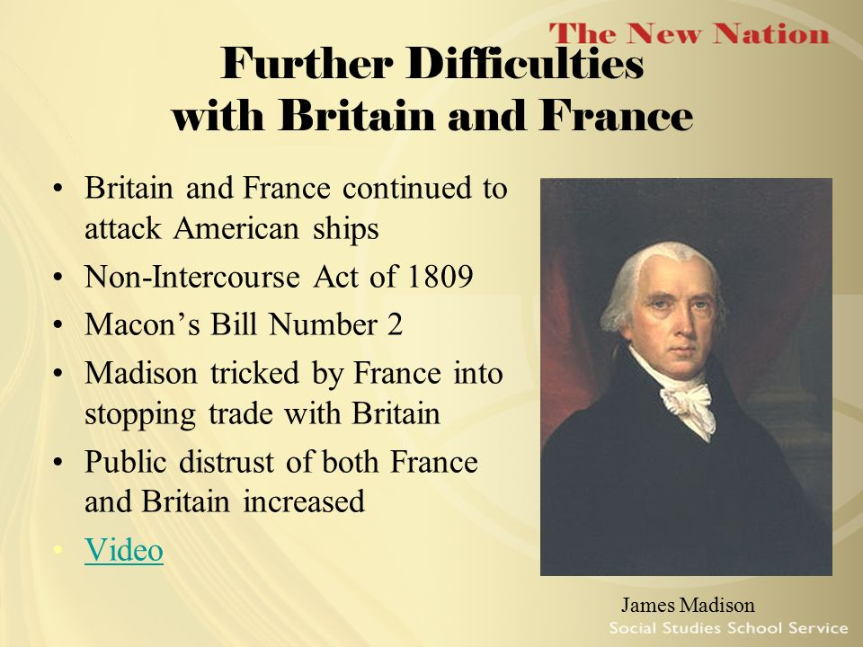 Further Difficulties with Britain and France