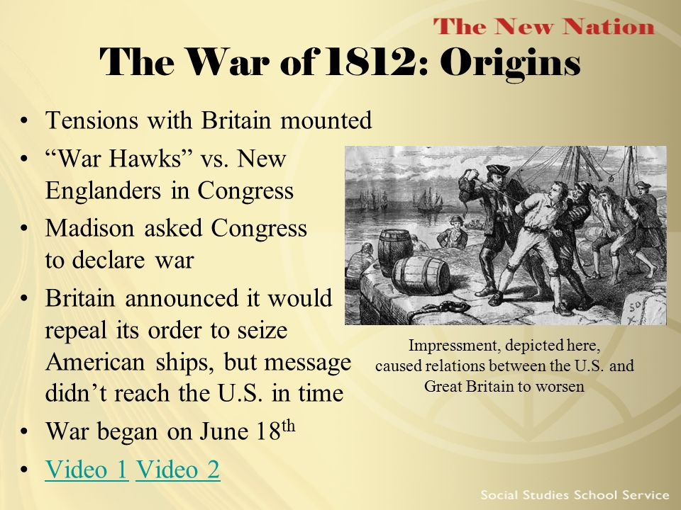 The War of 1812: Origins Tensions with Britain mounted