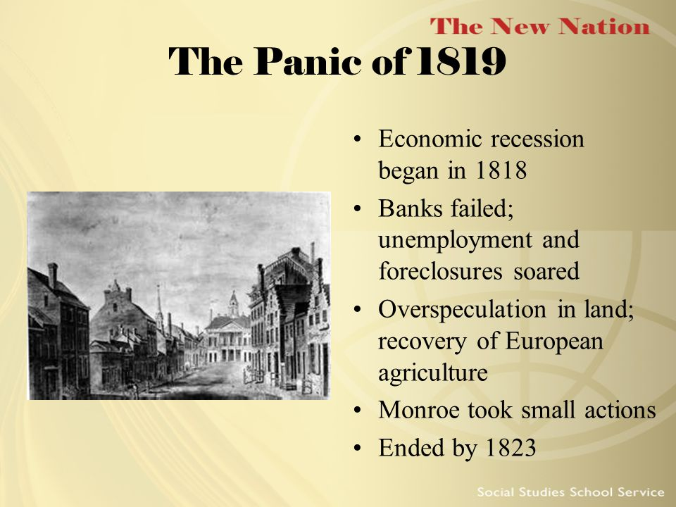 The Panic of 1819 Economic recession began in 1818
