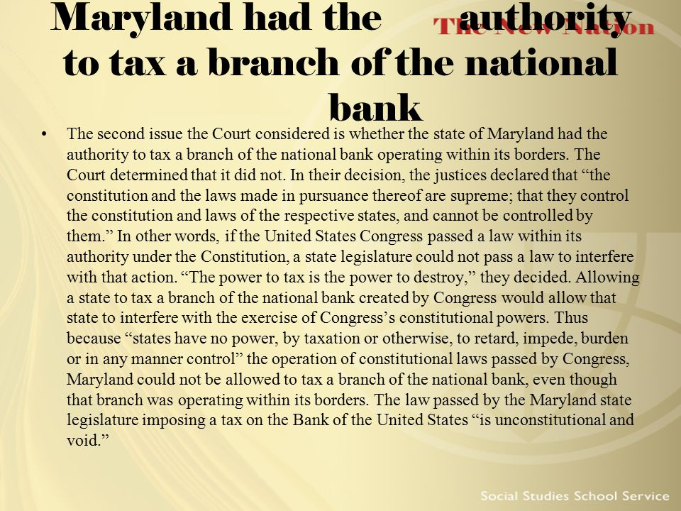 Maryland had the authority to tax a branch of the national bank