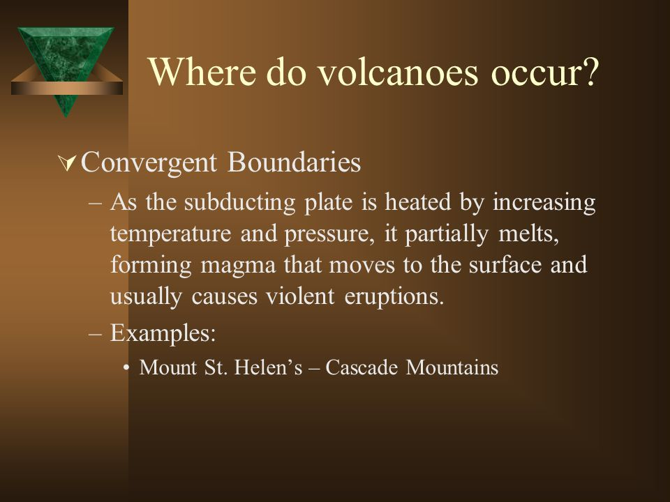 Where do volcanoes occur
