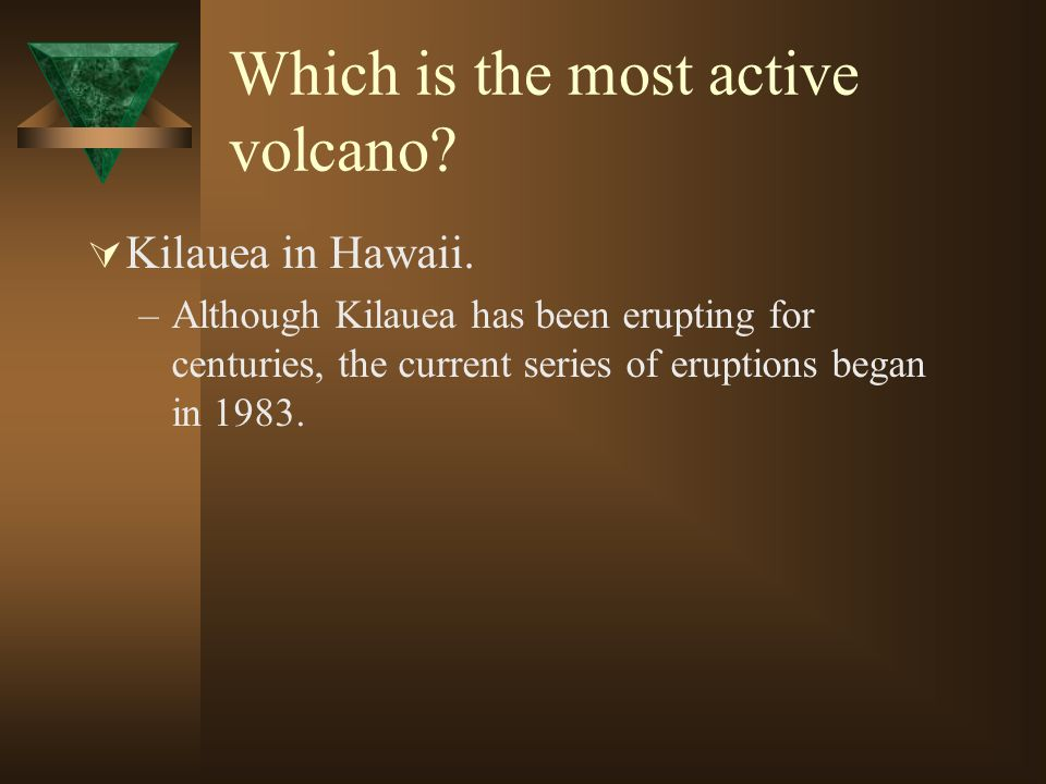 Which is the most active volcano