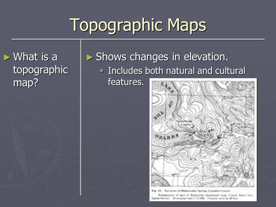 Topographic Maps What is a topographic map