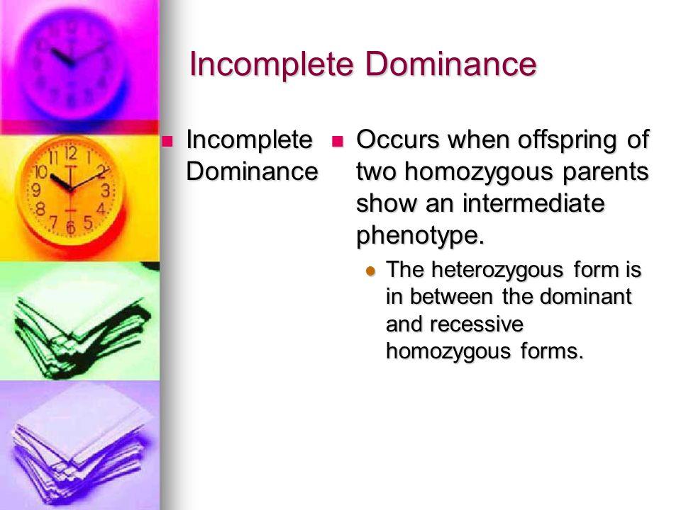 Incomplete Dominance Incomplete Dominance