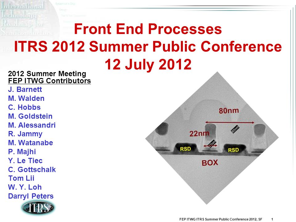 Front End Processes ITRS 2012 Summer Public Conference 12 July 2012