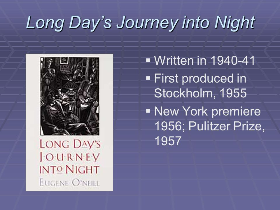 a literary analysis of long days journey intro night by eugene oneill Long day's journey into night study guide contains a biography of eugene o'neill, literature essays, quiz questions, major themes, characters, and a full summary and analysis about long day's journey into night.
