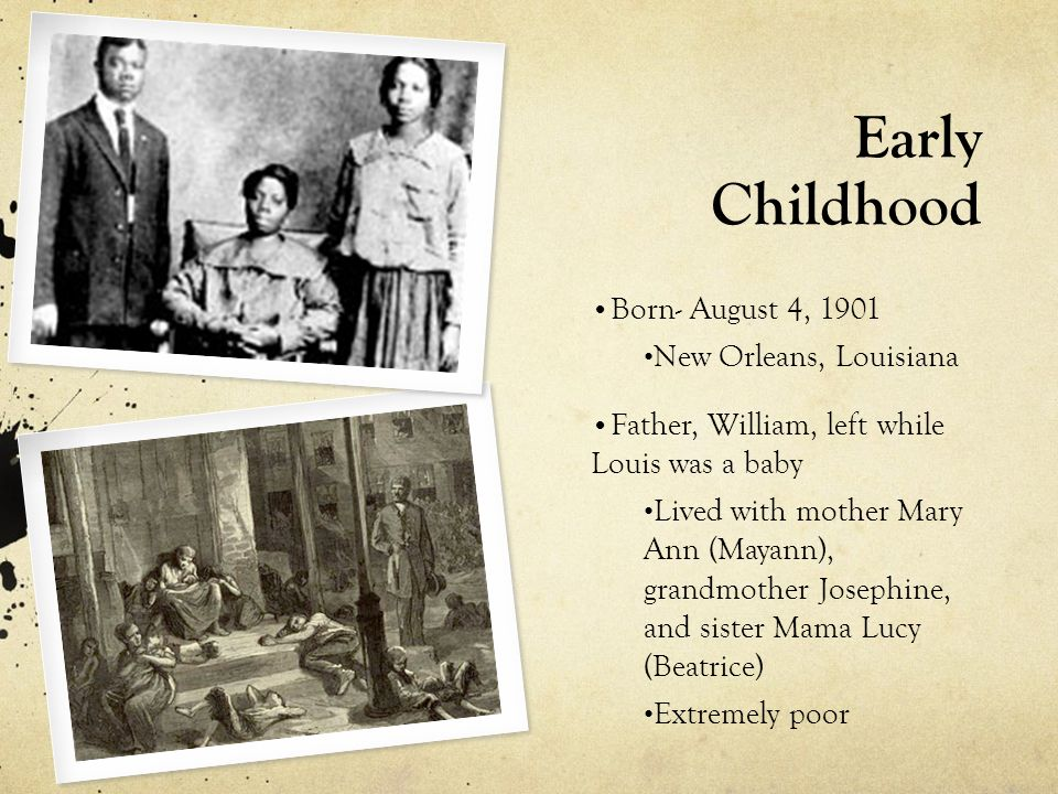 Early Childhood Born- August 4, 1901 New Orleans, Louisiana