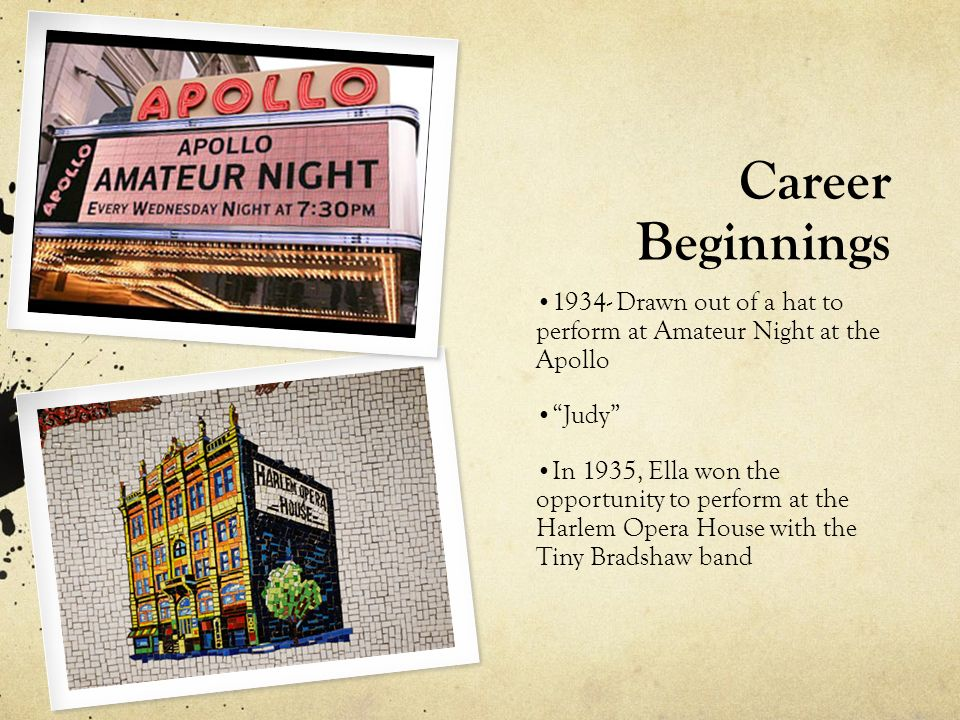 Career Beginnings Drawn out of a hat to perform at Amateur Night at the Apollo. Judy