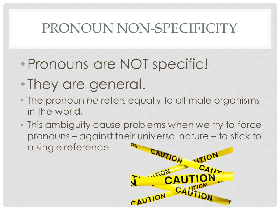Pronoun Non-Specificity