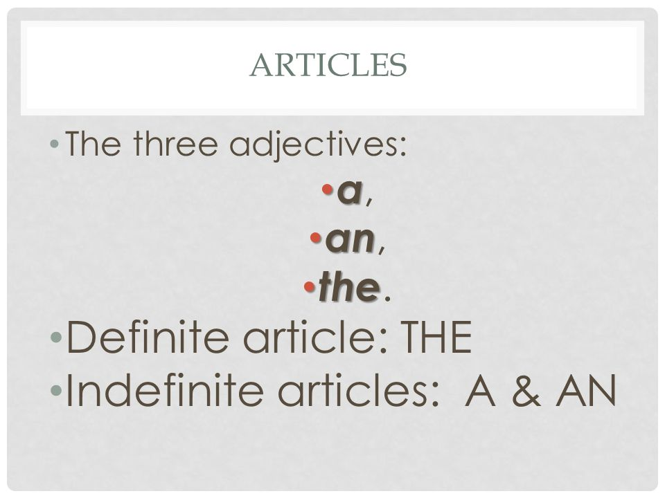 Indefinite articles: A & AN