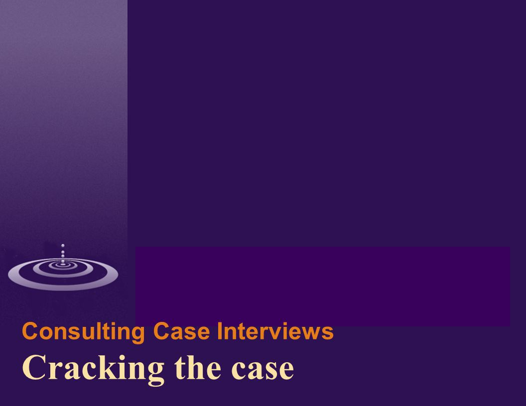 case interviews Case interviews are common for management consulting firms and investment  banking organisations and are increasingly used by other.