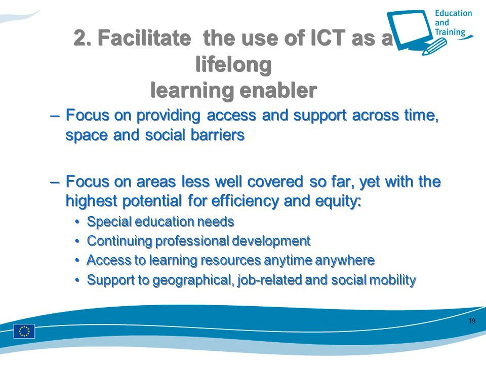 2. Facilitate the use of ICT as a lifelong learning enabler