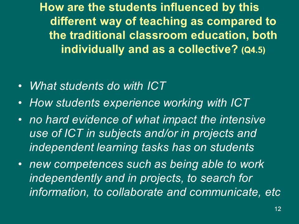 How are the students influenced by this different way of teaching as compared to the traditional classroom education, both individually and as a collective (Q4.5)