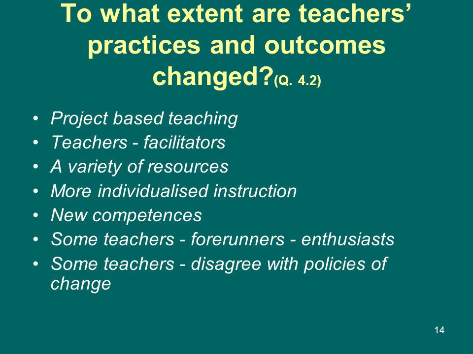 To what extent are teachers' practices and outcomes changed (Q. 4.2)