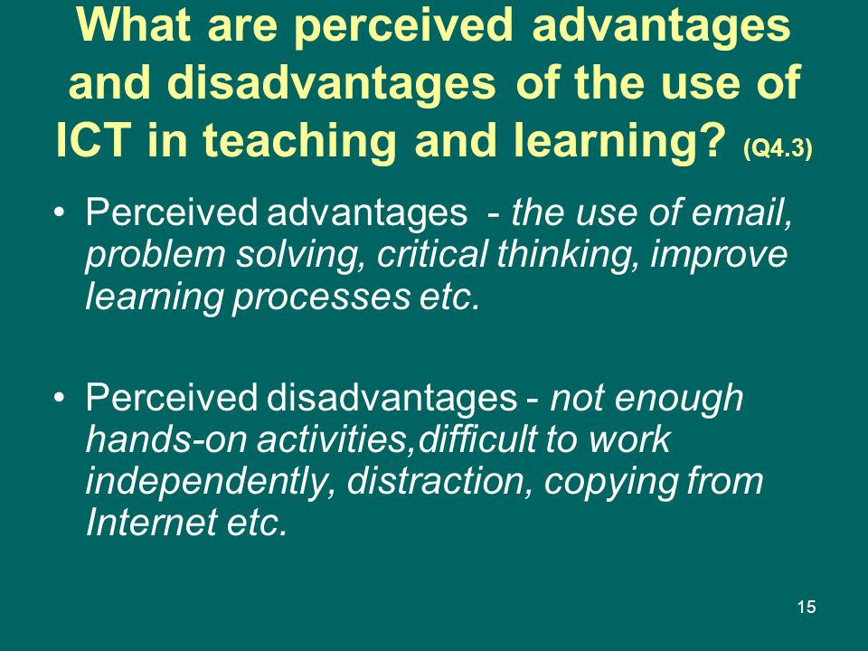 What are perceived advantages and disadvantages of the use of ICT in teaching and learning (Q4.3)