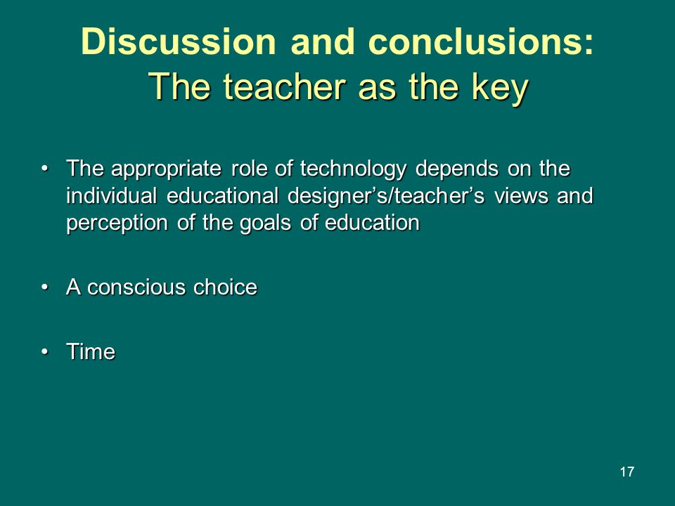 Discussion and conclusions: The teacher as the key