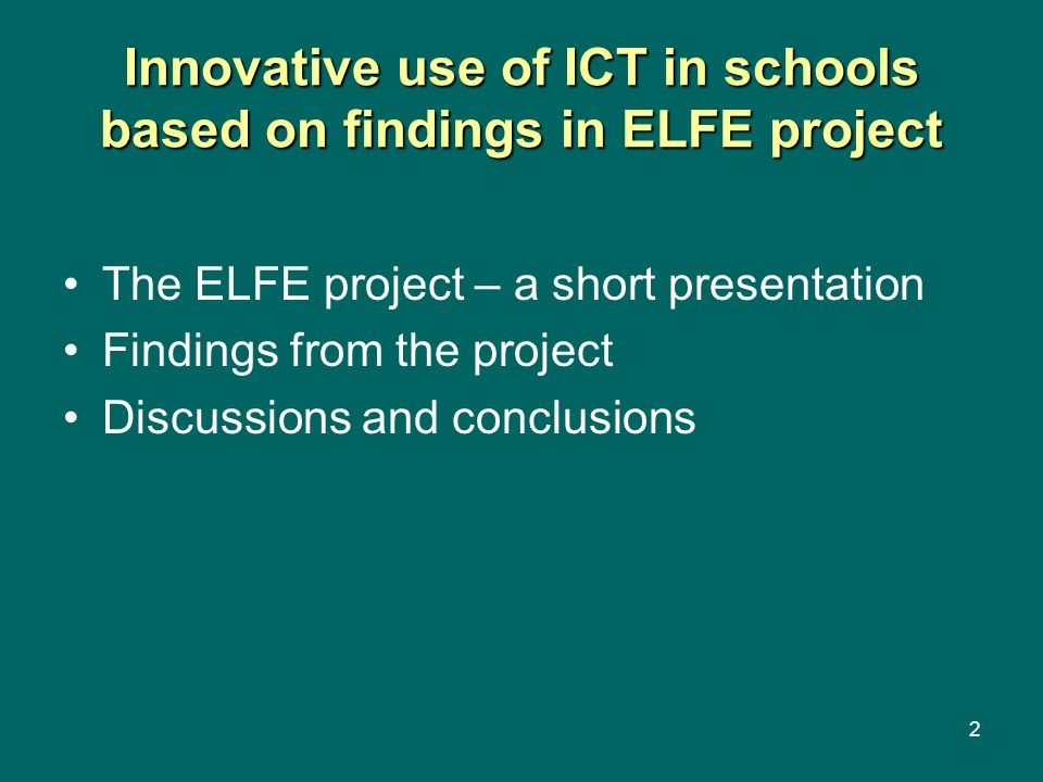 Innovative use of ICT in schools based on findings in ELFE project