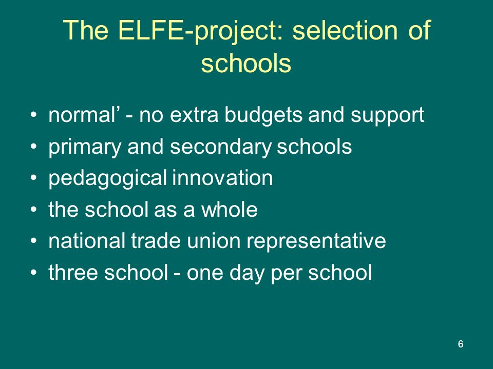 The ELFE-project: selection of schools