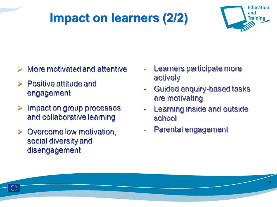 Impact on learners (2/2) More motivated and attentive