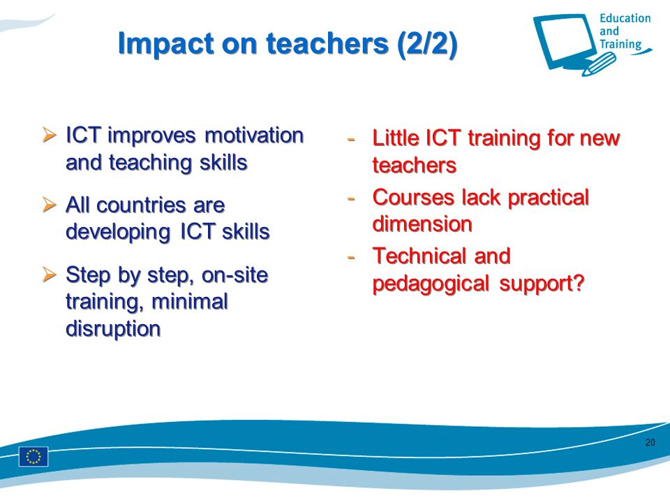 Impact on teachers (2/2) Little ICT training for new teachers