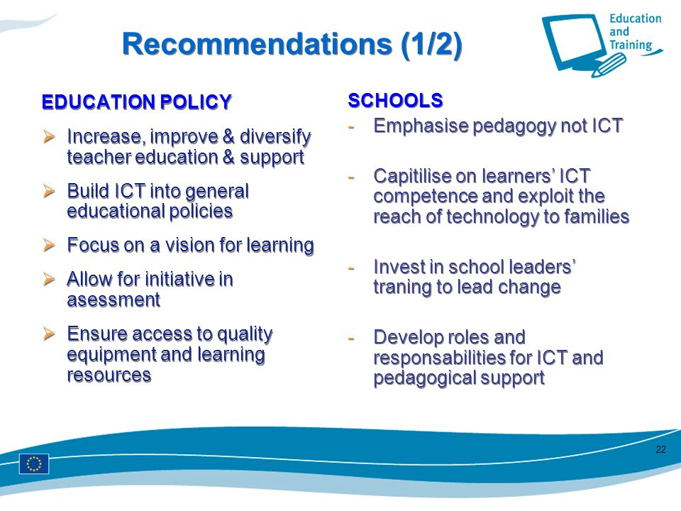 Recommendations (1/2) SCHOOLS Emphasise pedagogy not ICT