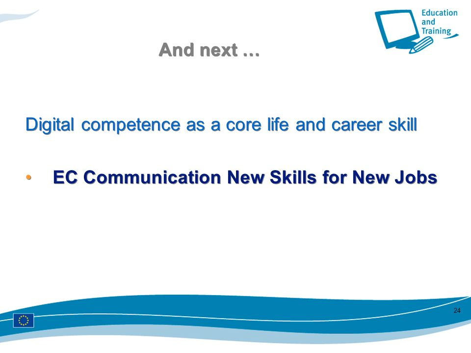 And next … Digital competence as a core life and career skill.