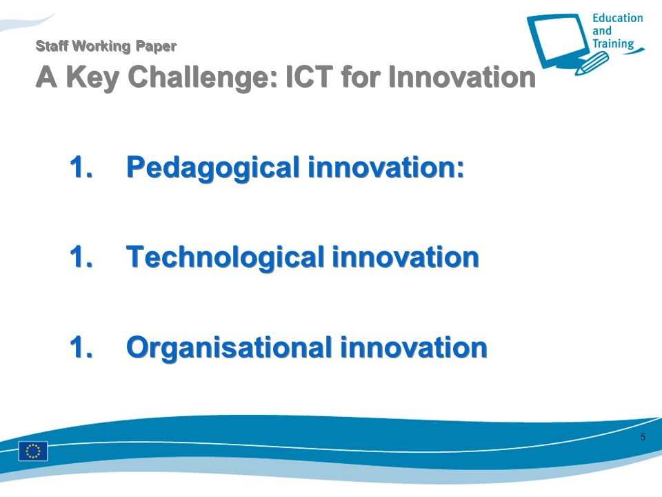 Staff Working Paper A Key Challenge: ICT for Innovation