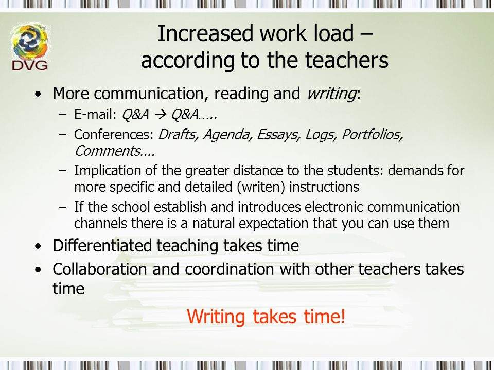 Increased work load – according to the teachers