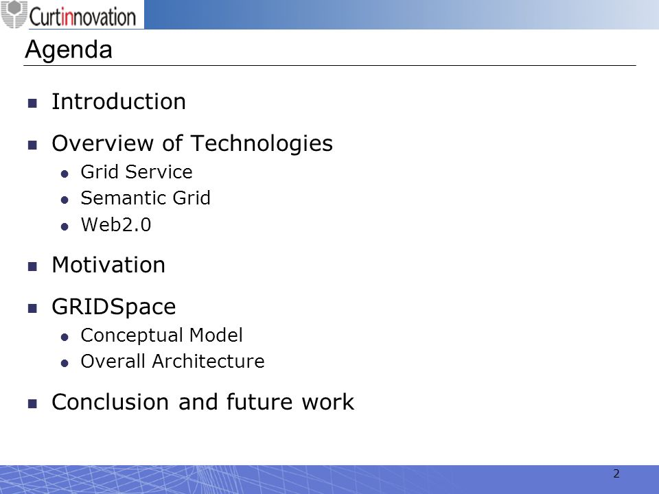 Agenda Introduction Overview of Technologies Motivation GRIDSpace