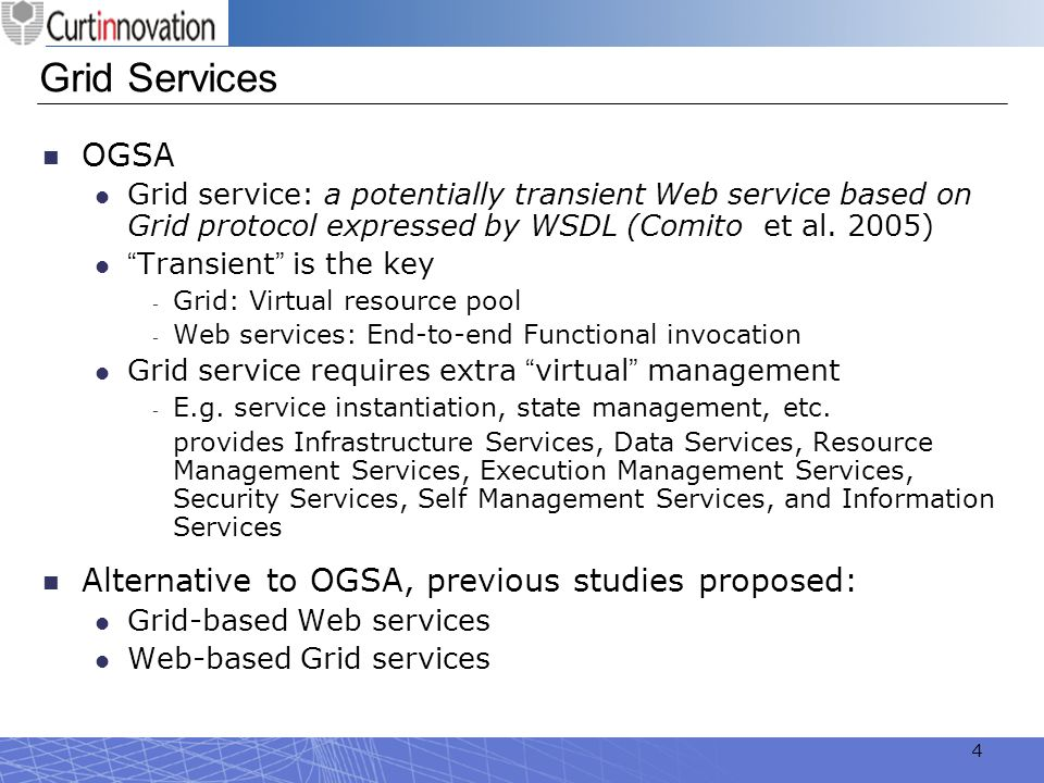 Grid Services OGSA Alternative to OGSA, previous studies proposed: