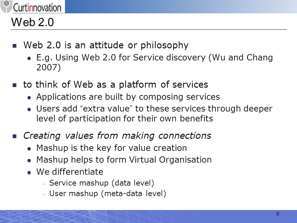 Web 2.0 Web 2.0 is an attitude or philosophy