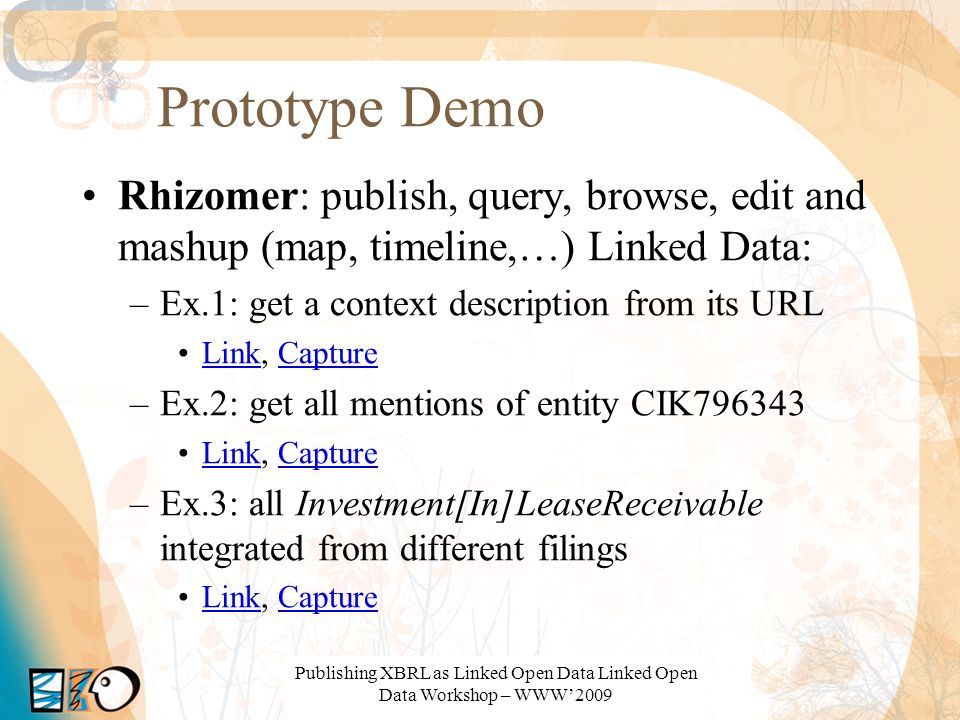 Prototype Demo Rhizomer: publish, query, browse, edit and mashup (map, timeline,…) Linked Data: Ex.1: get a context description from its URL.