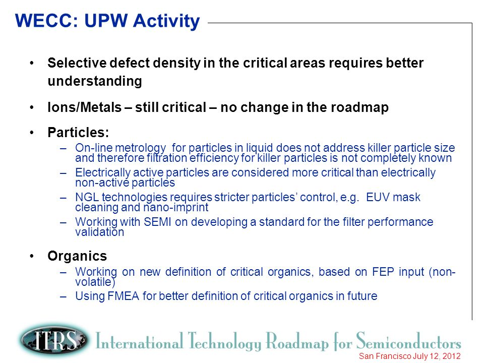 WECC: UPW Activity Selective defect density in the critical areas requires better understanding.