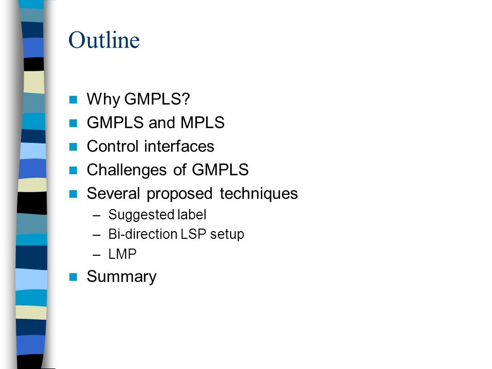 Outline Why GMPLS GMPLS and MPLS Control interfaces