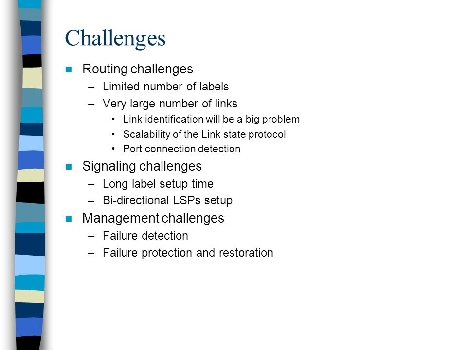 Challenges Routing challenges Signaling challenges