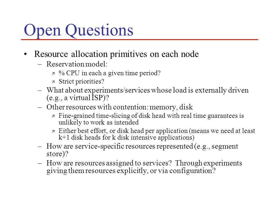 Open Questions Resource allocation primitives on each node