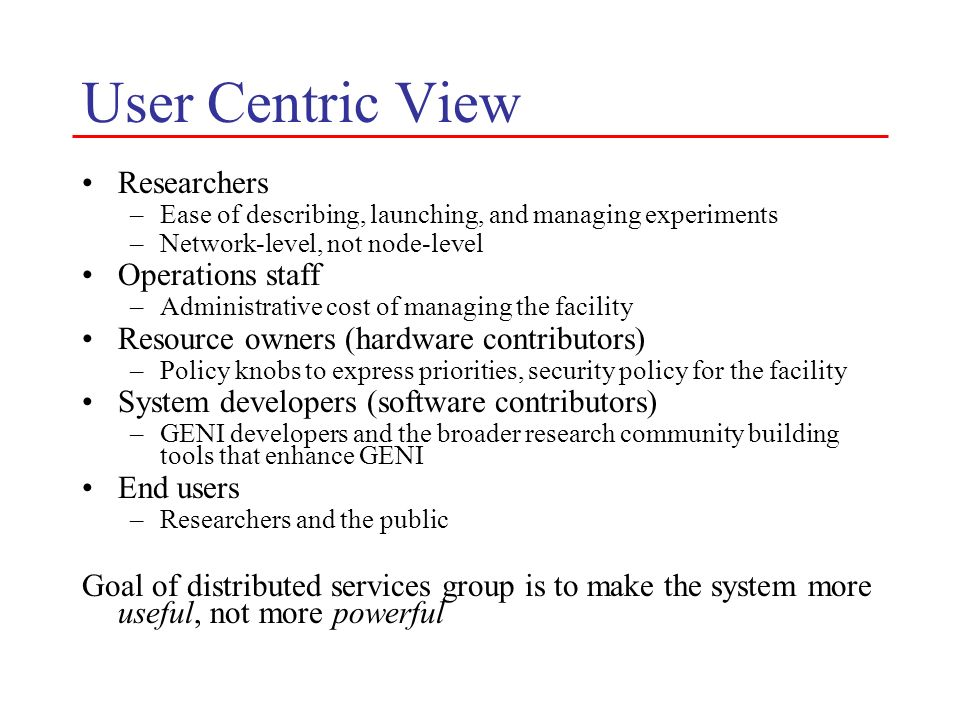 User Centric View Researchers Operations staff