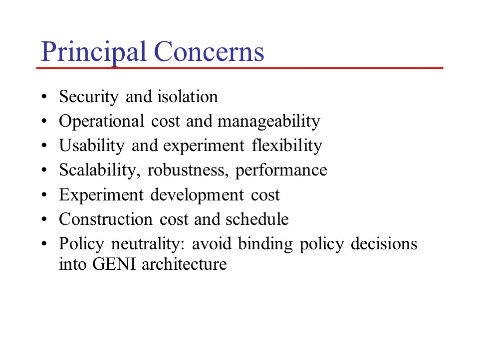 Principal Concerns Security and isolation